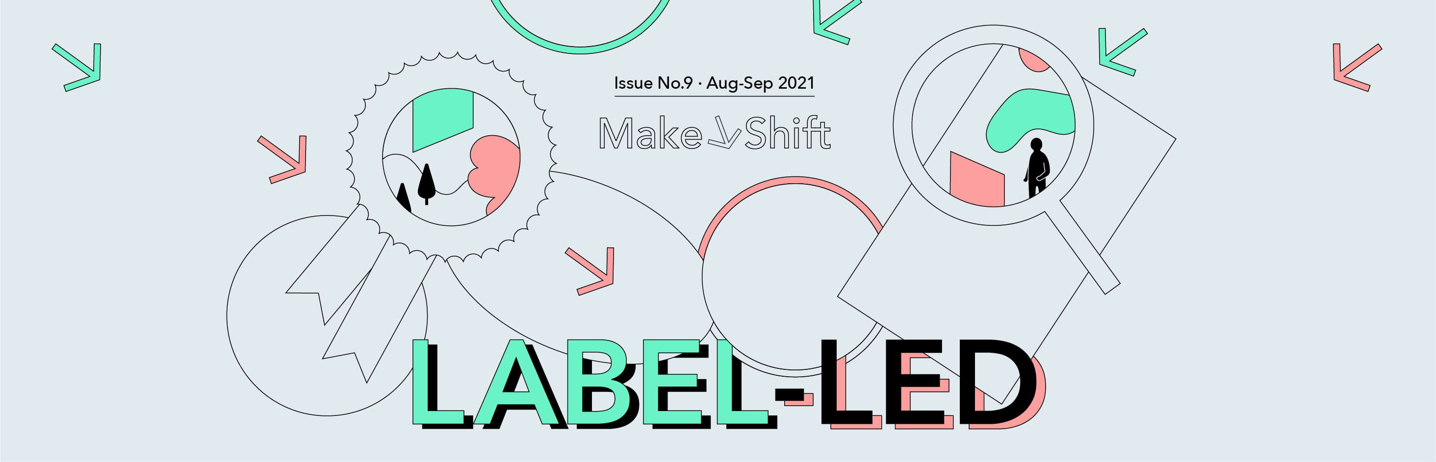 Cartoon graphic of a looking glass and a ribbon, highlighting the August and September issue of MakeShift, titled Label-led