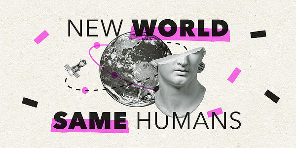 New World Same Humans