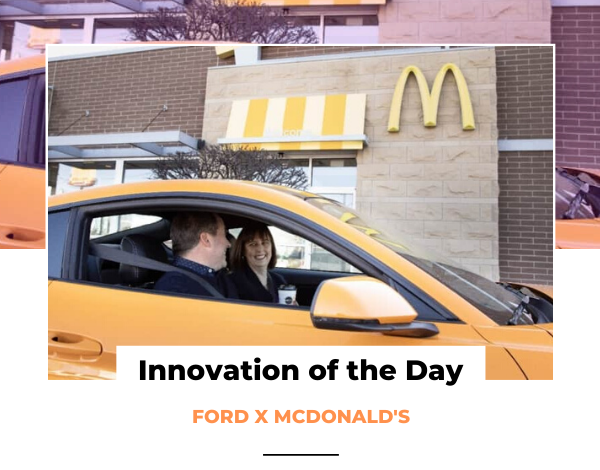 Innovation of the Day FORD X MCDONALDS