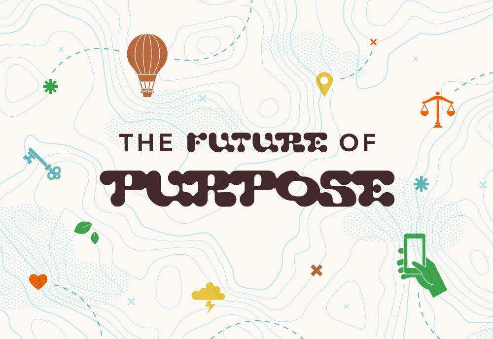 The Future of Purpose