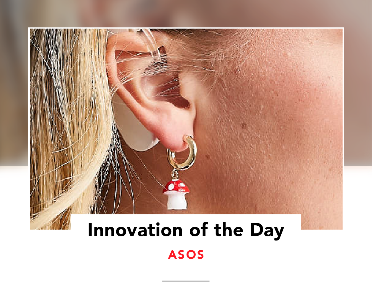Product image of a mushroom-shaped earring, in an ear wearing a hearing device