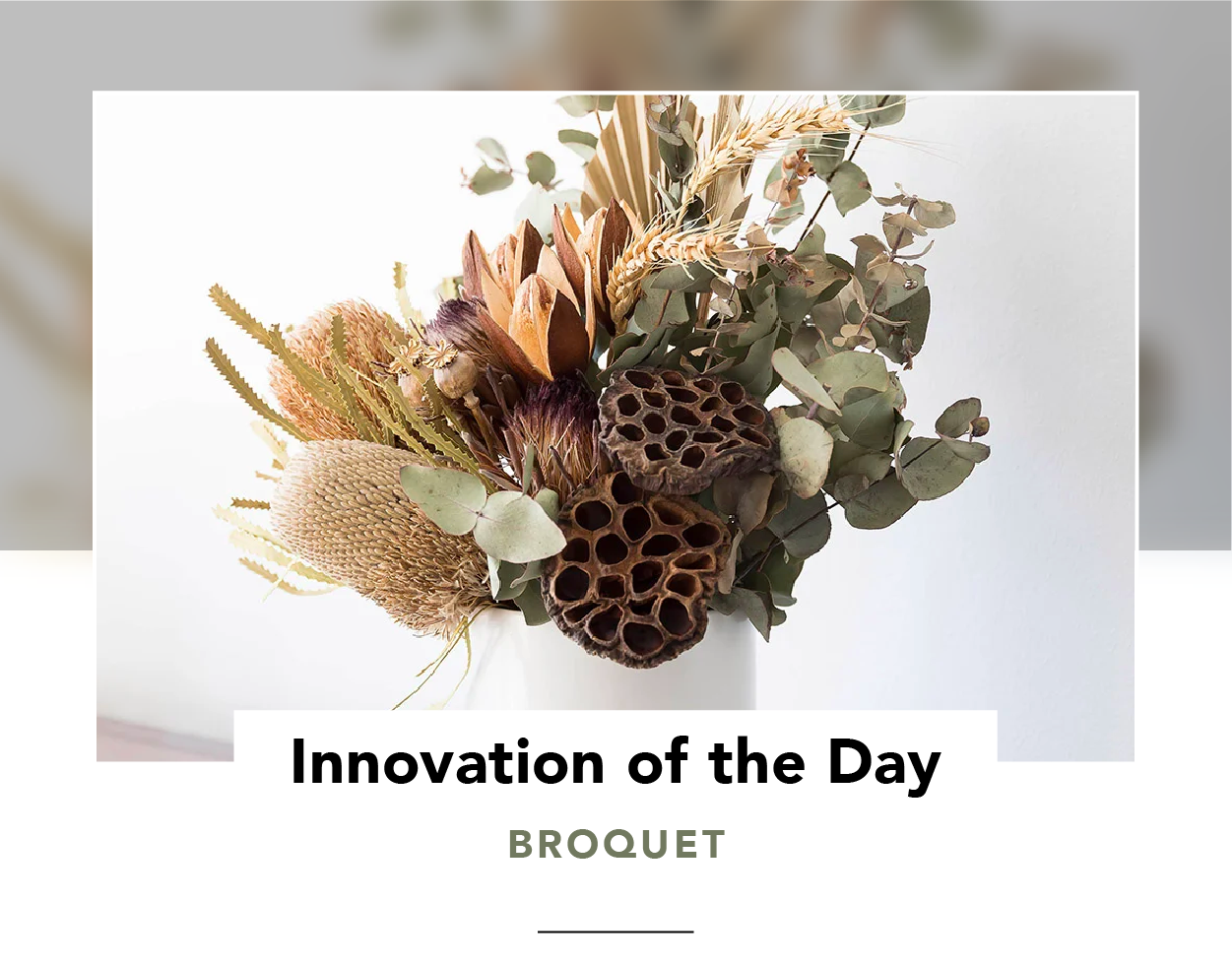 A Broquet: a bouquet of dried flowers and foliage in muted greens and earthen tones